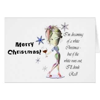 I'm dreaming of a white Christmas, Funny Wine Gift Card