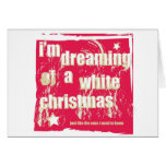 I'm dreaming of a white Christmas Greeting Card