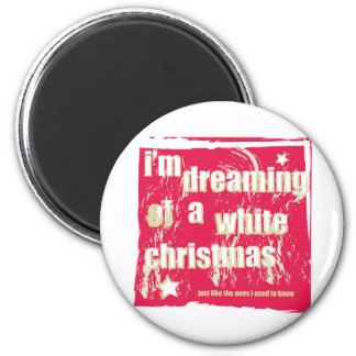 I'm dreaming of a white Christmas 2 Inch Round Magnet