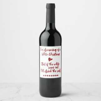 I'm Dreaming Of A White Christmas Typography Wine Label