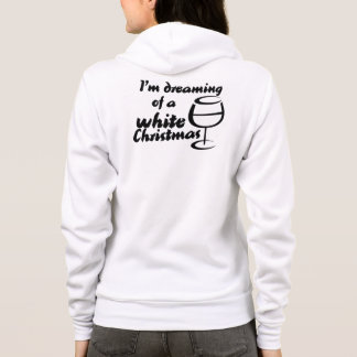 I'm dreaming of a white wine christmas hoodie