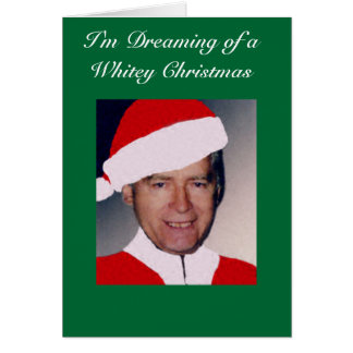 I'm Dreaming of a Whitey Christmas... Card