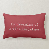 I'm Dreaming of a Wine Christmas Lumbar Pillow