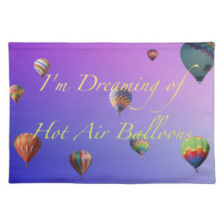 I'm Dreaming of Hot Air Balloons Placemat