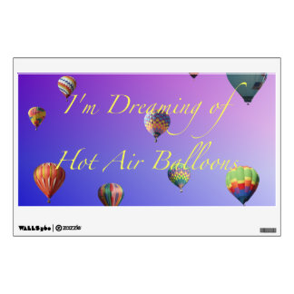 I'm Dreaming of Hot Air Balloons Wall Decal