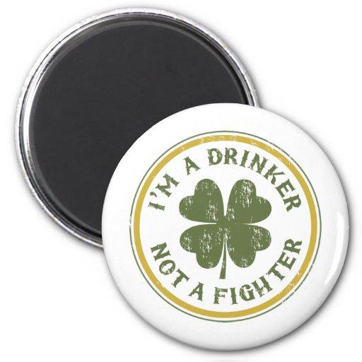 IM DRINKER NOT A FIGHTER FRIDGE MAGNET