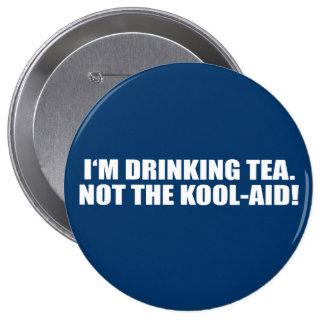 I'm Drinking Tea not Kool-Aid Pin