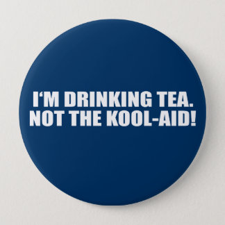 I'm Drinking Tea not Kool-Aid Pinback Button