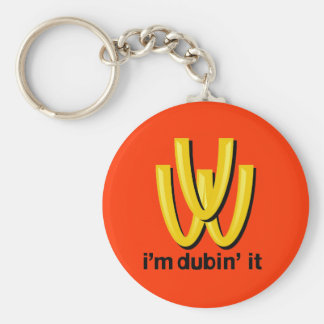 I'm dubin' it keychain