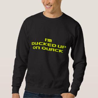 im ducked up on quack pullover sweatshirts