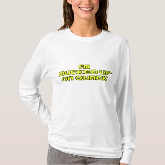 im ducked up on quack T-Shirt