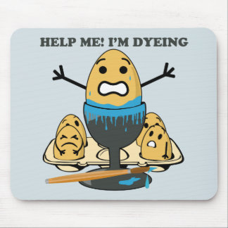 I'm Dyeing Easter Egg Pun Cartoon Mouse Pads