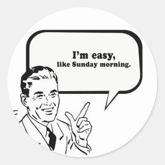 IM EASY LIKE SUNDAY MORNING CLASSIC ROUND STICKER