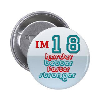 I'm Eighteen. Harder Better Faster Stronger! Birth Pinback Button