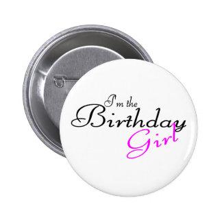 Im el chica del cumpleaños pin redondo de 2 pulgadas