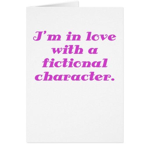 Im en amor con un carácter ficticio felicitacion