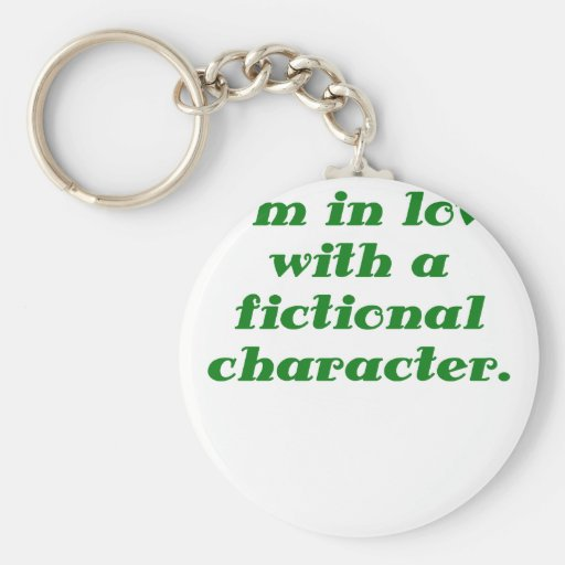 Im en amor con un carácter ficticio llaveros personalizados
