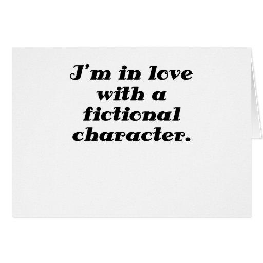 Im en amor con un carácter ficticio tarjeta de felicitación