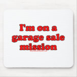 Im en una misión T de la venta de garaje Tapetes De Ratones