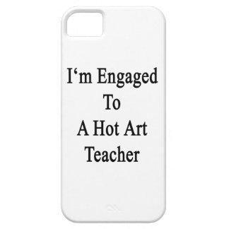 I'm Engaged To A Hot Art Teacher iPhone 5 Cover