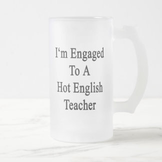 I'm Engaged To A Hot English Teacher Mug