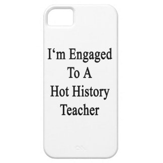 I'm Engaged To A Hot History Teacher iPhone 5 Covers