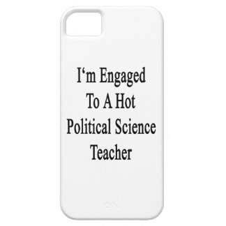 I'm Engaged To A Hot Political Science Teacher iPhone 5 Cover