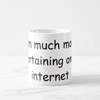 I'm Entertaining On The Internet Coffee Mug