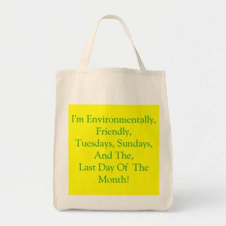 I'm Environmentally, Friendly, Tuesdays, Sunday... Bag