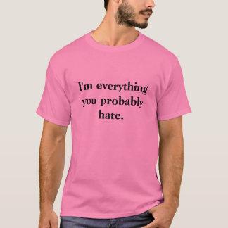 I'm everything you... T-Shirt