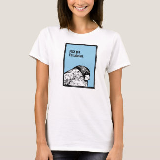 I'm fabulous.  (Yes.  Yes, you are.) T-Shirt