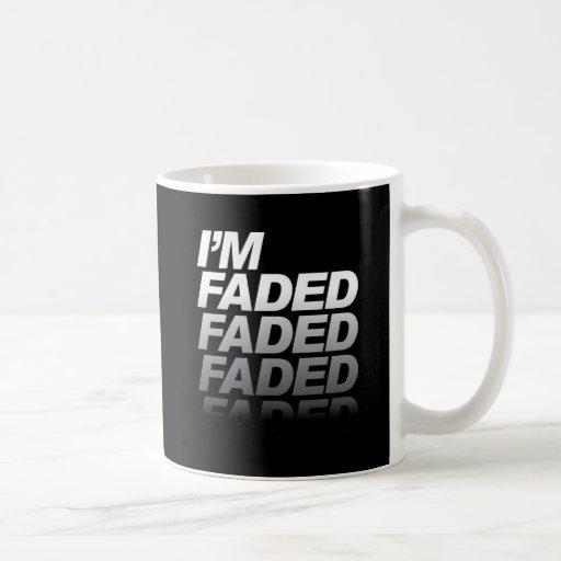 I'm Faded Coffee Mug
