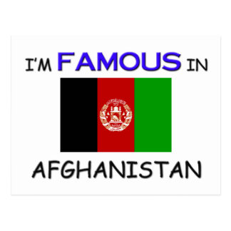 I'm Famous In AFGHANISTAN Postcard