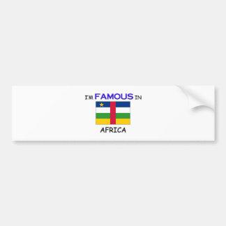 I'm Famous In AFRICA Bumper Sticker