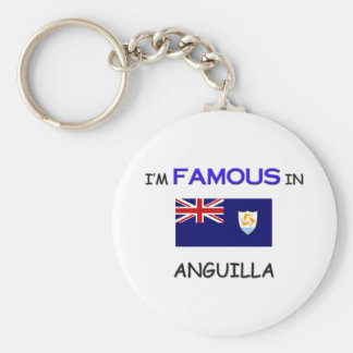 I'm Famous In ANGUILLA Key Chains
