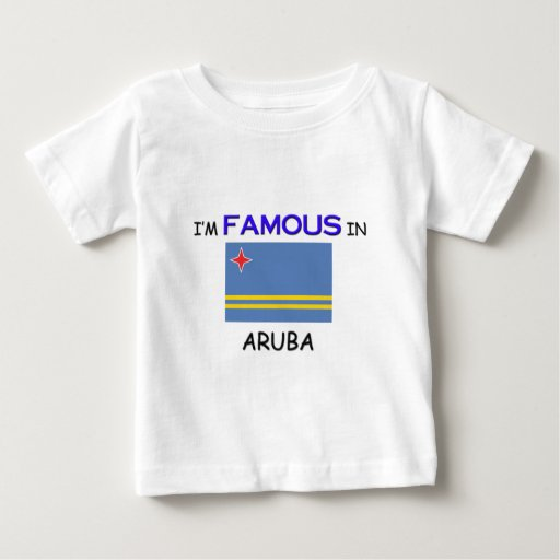 I'm Famous In ARUBA Infant T-shirt