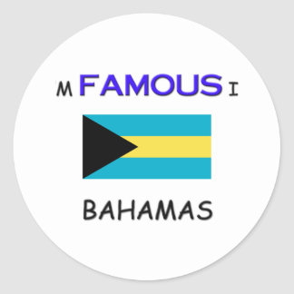 I'm Famous In BAHAMAS Round Stickers