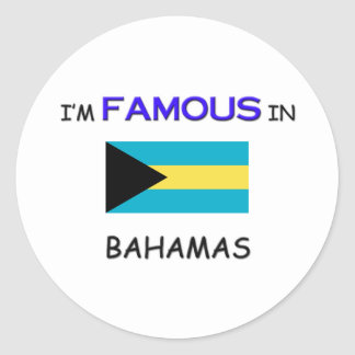 I'm Famous In BAHAMAS Sticker