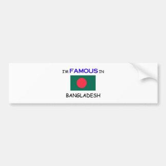I'm Famous In BANGLADESH Car Bumper Sticker