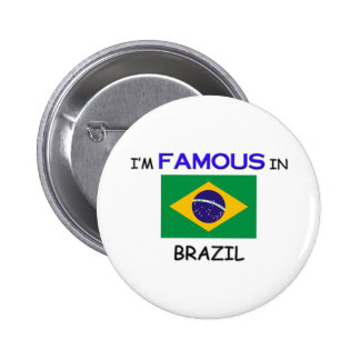 I'm Famous In BRAZIL 2 Inch Round Button