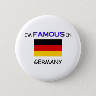 I'm Famous In GERMANY Button