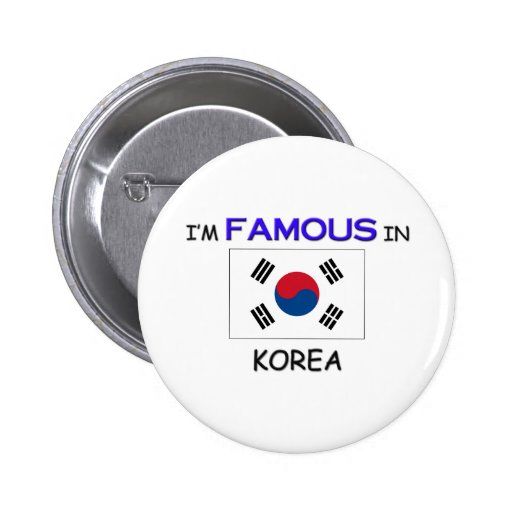 I'm Famous In KOREA Pins