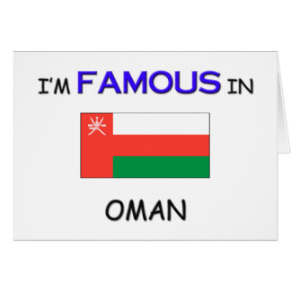 I'm Famous In OMAN Card