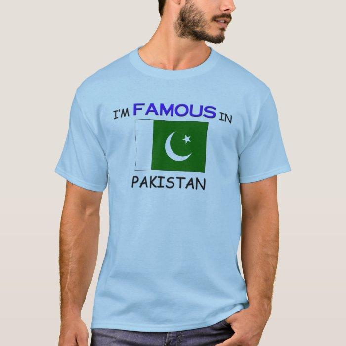 I'm Famous In PAKISTAN T-Shirt