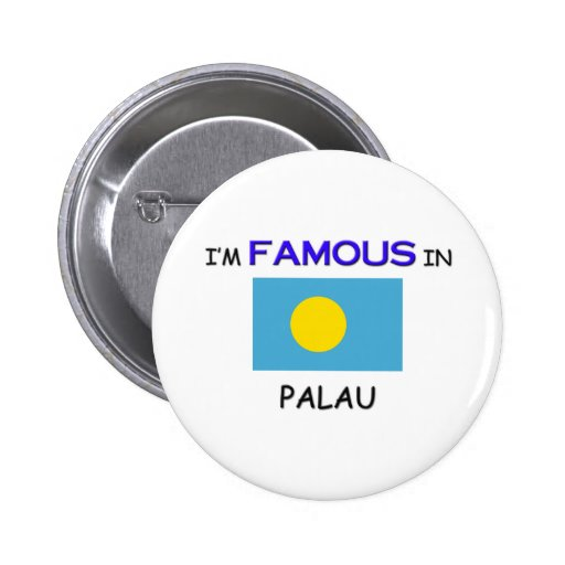 I'm Famous In PALAU Buttons
