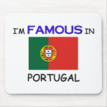 I'm Famous In PORTUGAL Mouse Pad