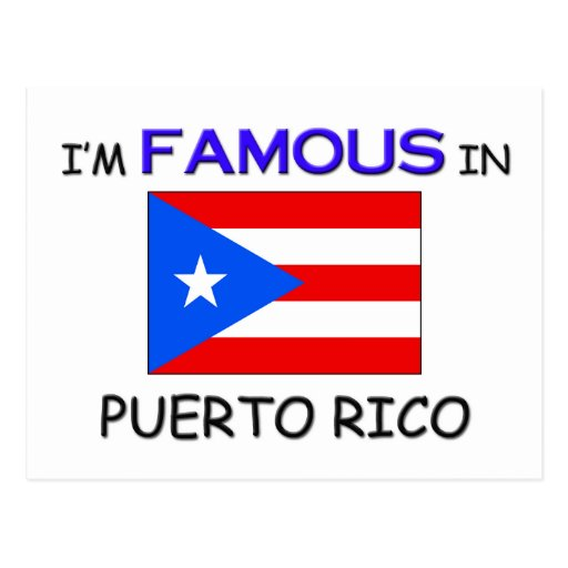 I'm Famous In PUERTO RICO Postcard