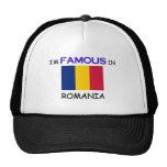 I'm Famous In ROMANIA Trucker Hats