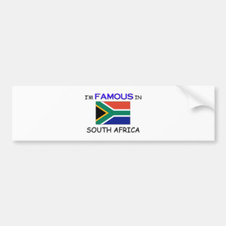 I'm Famous In SOUTH AFRICA Bumper Stickers