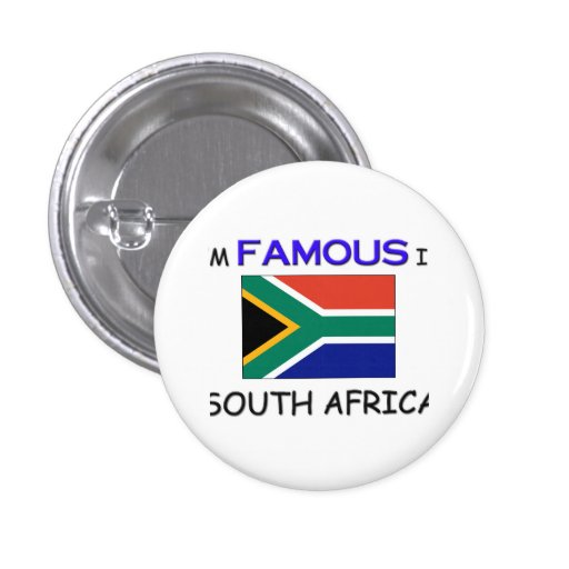 I'm Famous In SOUTH AFRICA Buttons